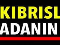 KIBRISLI TÜRKLER ADANIN ORTAĞIDIR