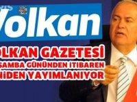 Volkan Gazetesi Çarşamba gününden itibaren yeniden yayımlanıyor!