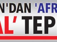 ERDOĞAN'DAN 'AFRİKA'YA 'İŞGAL' TEPKİSİ