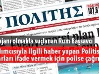Politis yazarları ifade vermeye çağrıldı