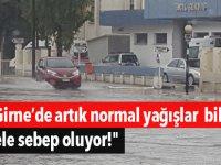 """""""Girne'de artık normal yağışlar bile sele sebep oluyor!"""""""