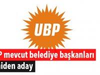 UBP mevcut belediye başkanları yeniden aday