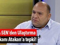 TEL-SEN'den Ulaştırma Bakanı Atakan'a tepki!
