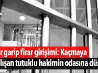 Bir garip firar girişimi: Kaçmaya çalışan tutuklu hakimin odasına düştü