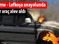 Girne – Lefkoşa anayolunda bir araç alev aldı