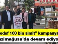 """""""Hedef 100 bin simit"""" kampanyası Gazimağusa'da devam ediyor"""