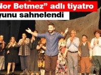 """""""Nor Betmez"""" adlı tiyatro oyunu sahnelendi"""