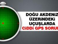 Doğu Akdeniz üzerindeki uçuşlarda ciddi GPS sorunu