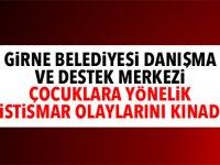 Girne Belediyesi Danışma ve Destek Merkezi çocuklara yönelik istismar olaylarını kınadı