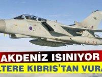 Akdeniz ısınıyor! İngiliz uçakları Kıbrıs'tan Suriye'yi bombalayacak iddiası