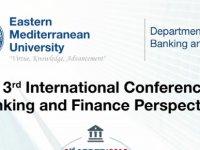 3. Uluslararası Bankacılık ve Finans Perspektifleri Konferansı DAÜ'de gerçekleştiriliyor