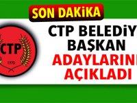 CTP, belediye başkan adaylarını açıkladı