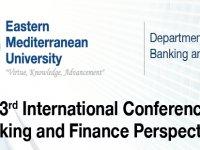 3. UluslararasıBankacılık veFinans Perspektifleri Konferansı DAÜ'de gerçekleştirilecek