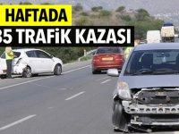 1 haftada 85 trafik kazası meydana geldi