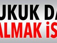 """""""SADECE HUKUK DAİRESİ GÖRÜŞÜNÜ ALMAK İSTEDİK"""""""