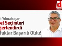 "Erkut Yılmabaşar yazdı...""İttifak olan yerlerde başarı oldu!"""