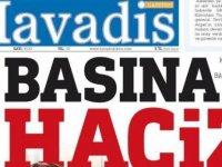 Havadis Gazetesi'ne haciz işlemi!