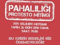Pahalılığı protesto mitingi düzenleniyor