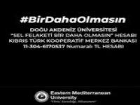 Doğu Akdeniz Üniversitesi sel felaketinden etkilenenler için yardım kampanyası başlatacak