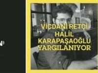 Vicdani retçi Halil Karapaşaoğlu'nun Askeri Mahkeme'deki kararı için istinafa gidildi!