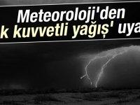 Meteoroloji Dairesi'nden çok kuvvetli yağış uyarısı!