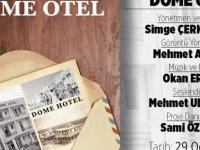 Dome Hotel belgeseli yarın akşam Basın–Sen'de gösterilecek