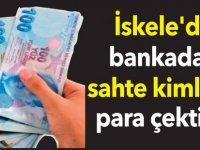 İskele'de bankadan sahte kimlikle para çektiler