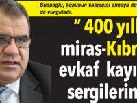 """"""" 400 yıllık miras-Kıbrıs'ta evkaf kayıtları sergilerinin"""""""