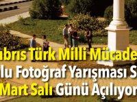 """""""Kıbrıs Türk Milli Mücadele""""  Konulu Fotoğraf Yarışması Sergisi  5 Mart Salı Günü Açılıyor…"""