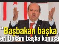 """""""Başbakan başka,  Dışişleri Bakanı başka konuşamaz"""""""