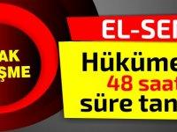 El-Sen Hükümete 48 saat süre tanıdı!