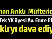 """Kıb-Tek YK üyesi Av. Emre Efendi'den Erhan Arıklı'ya """"Mahkemede görüşürüz"""""""