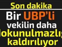 Bir UBP'li vekilin daha dokunulmazlığı kaldırılıyor