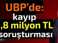 UBP'de kayıp 1.8 milyon soruşturması