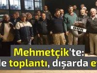 Mehmetçik'te içerde toplantı, dışarda eylem!