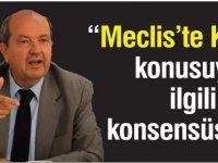 """Meclis'te Kıbrıs konusuyla ilgili konsensüs yok"""