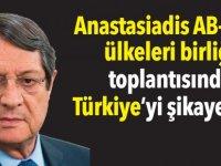 Anastasiadis AB-Arap ülkeleri birliği toplantısında Türkiye'yi şikayet etti