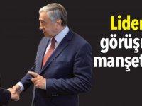 Liderler görüşmesi manşetlerde