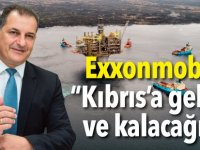 """Exxonmobil: """"Kıbrıs'a geldik ve kalacağız"""""""