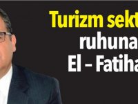 Turizm sektörü ruhuna El – Fatiha!