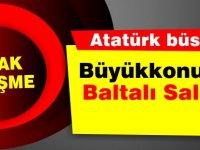 Baltayla Atatürk büstüne saldırıldı ve hasar verildi!