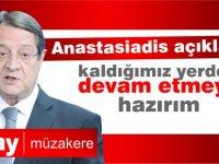 """Anastasiadis: """"Çözüm için müzakerelere başlamaya hazırız"""""""