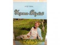 """Ayşe Tural'dan yeni kitap: """"Yaşamın Büyüsü"""""""