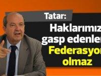 Tatar: Haklarımızı gasp edenlerle Federasyon olmaz