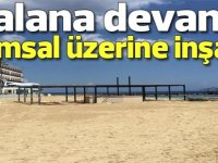 Talana devam: Mağusa'da kumsal üzerine inşaat