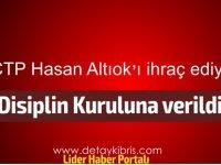CTP, Hasan Ulaş Altıok'un partiden ihraç edilmesi için girişim başlattı
