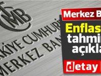 TC Merkez Bankası Enflasyon tahminini açıkladı !