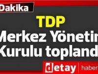 Toplumcu Demokrasi Partisi (TDP) Merkez Yönetim Kurulu toplandı.