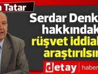 Ersin Tatar: Denktaş hakkındaki rüşvet iddiaları araştırılsın