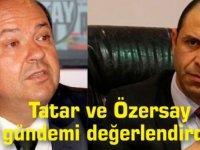 Özersay ve Tatar gündemi değerlendirdi